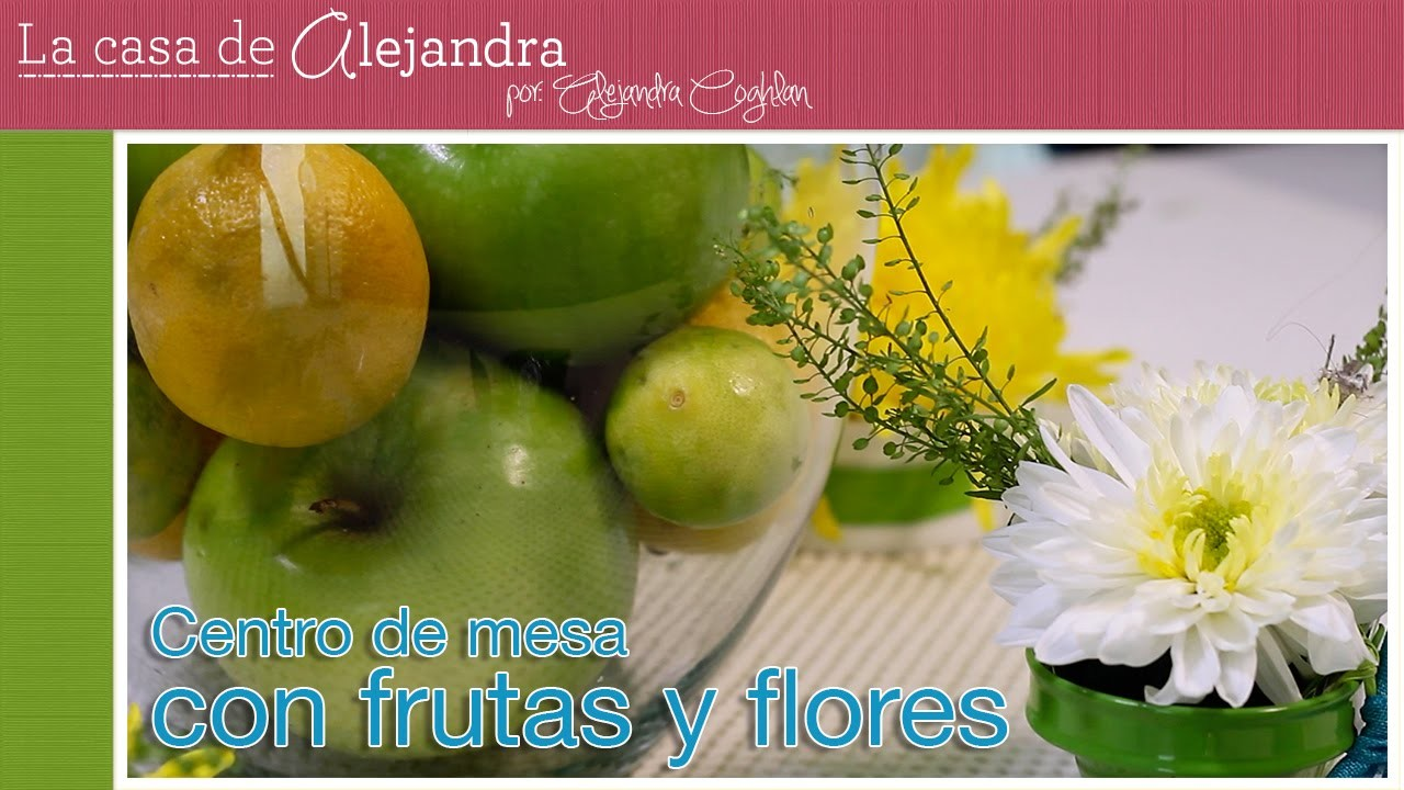Centro de Mesa con Flores y Frutas DIY Alejandra Coghlan