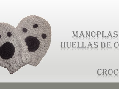 CROCHET: MANOPLAS HUELLAS DE OSO PARA NIÑO