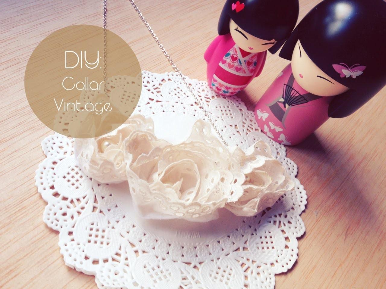 DIY: Collar Vintage. Vintage Necklace