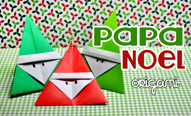 Haz de forma fácil un Papá Noel. Santa Claus Origami. Ideal para hacer con los niños