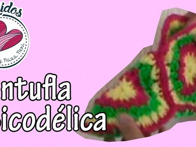 Pantufla psicodélica a crochet ~ Tutorial