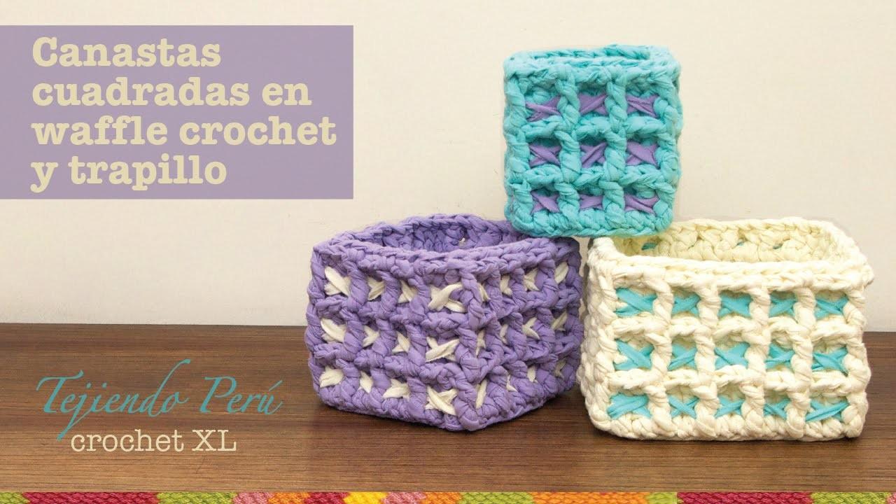 Canastas o cestas cuadradas en waffle crochet XL con trapillo o T-shirt yarn (Parte 2)