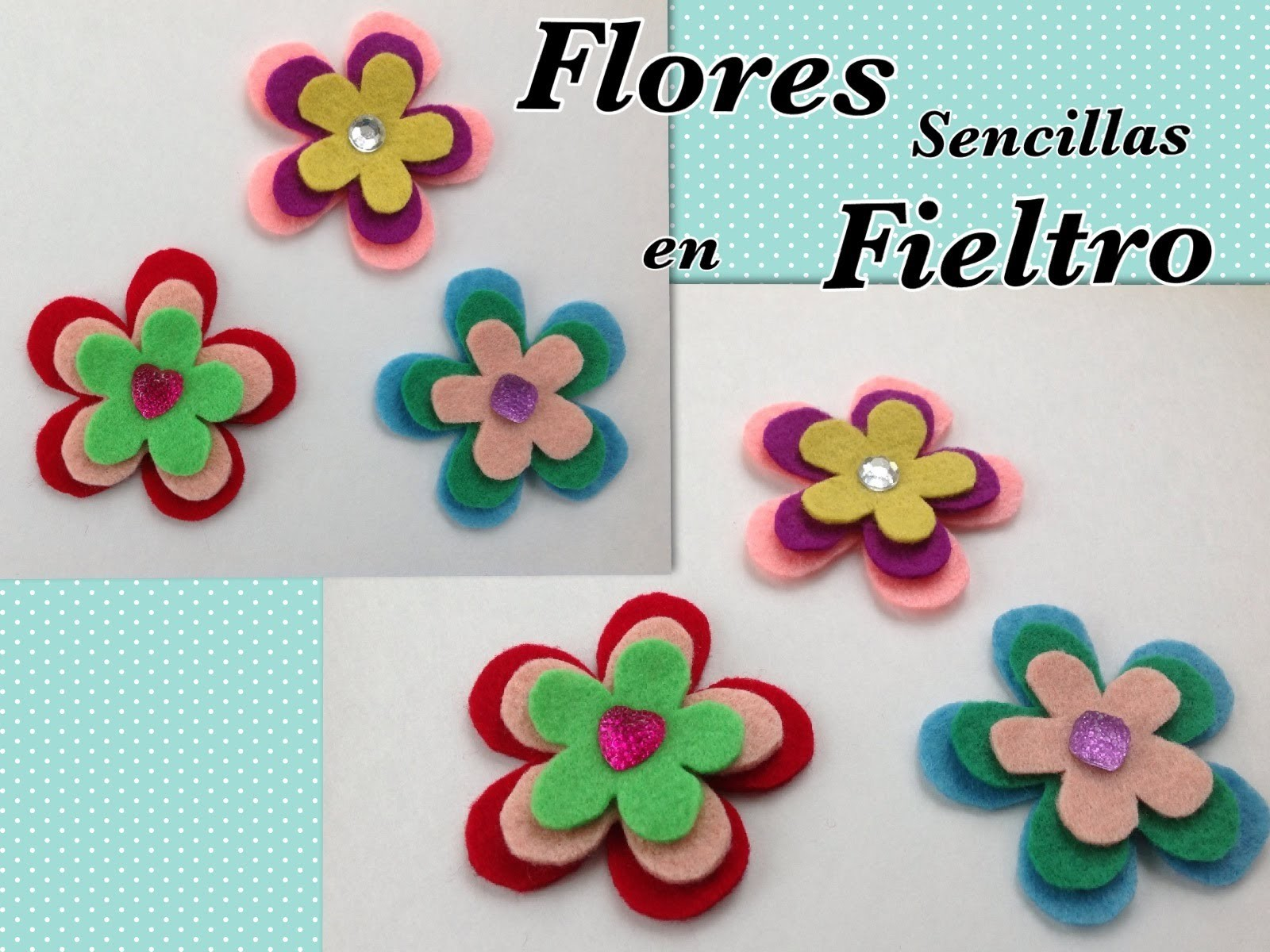 FLORES SENCILLAS DE FIELTRO IDEALES PARA  SCRAPBOOK .- FELT EASY FLOWERS .