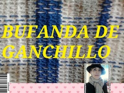 Tutorial:BUFANDA DE CROCHET O GANCHILLO