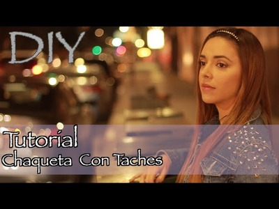 Tutorial- Chaqueta Con Taches (DIY)