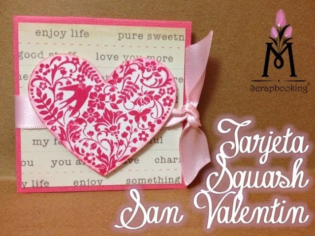 TUTORIAL Tarjeta Facíl 14 de Febrero.Valentine's Day Card Squash Scrapbooking