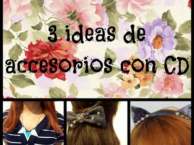 DIY: 3 ideas de accesorios con CD
