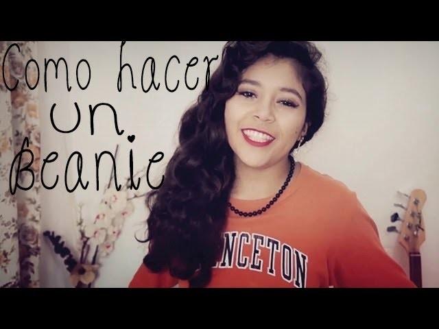 DIY COMO HACER UN GORRITO (BEANIE)♥ - NANY