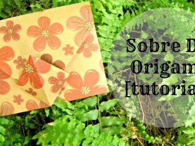 ORIGINAL SOBRE ORIGAMI -TUTORIAL ♥