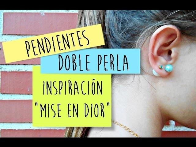 """❀ Pendientes de doble perla """"Mise en Dior"""" ❤  Tutorial Bisutería DIY"""