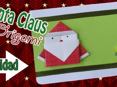 Santa ORIGAMI!!! Para tarjetas Navideñas.Paso a paso.