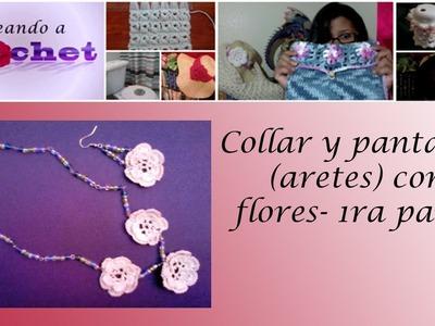 Collar y pantallas (aretes) con flores- 1ra parte -Tutorial de tejido crochet