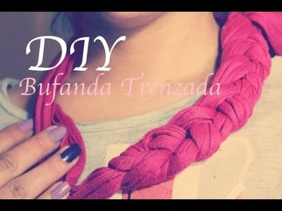 DIY Bufanda Trenzada.Braided Scarf