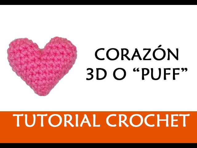 PATRÓN CROCHET: CORAZÓN 3D O PUFFY, Patrones Valhalla, My Crafts and ...