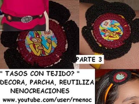 0.12 PARTE 3 DE 3 COMO REUTILIZAR LOS TASOS TAZOS TASSOS CON TEJIDO GANCHILLO CROCHET