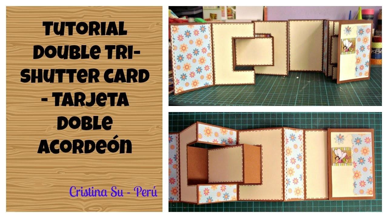 Tutorial tarjeta doble acordeón expandible.double tri shutter card.Cristina Su- Perú