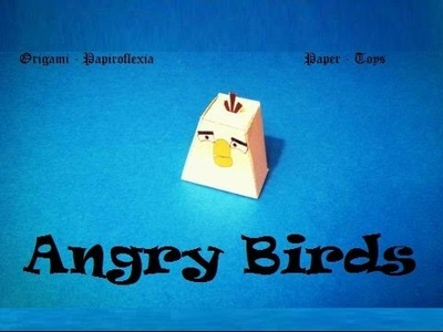 Paper Toys. Origami - Papiroflexia. Angry Birds 3D. #1