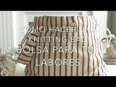 Cómo hacer una Knitting Bag