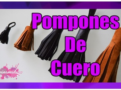 DIY.Como Hacer Pompones De Cuero.How To Make Leather Tassels