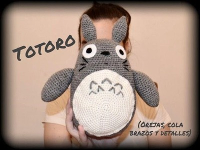 Totoro (orejas, cola, brazos y detalles) || Crochet o ganchillo.