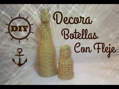 Decorando Botellas Con Fleje! DIY!