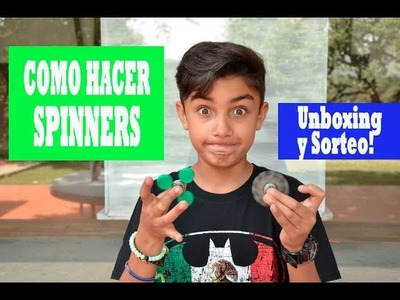 DIY COMO HACER SPINNERS Unboxing y Giveaway ANDREW PONCH V9