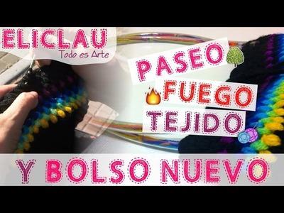 Paseo, Tejido, Fuego y BOLSO NUEVO | New bag | EliClau