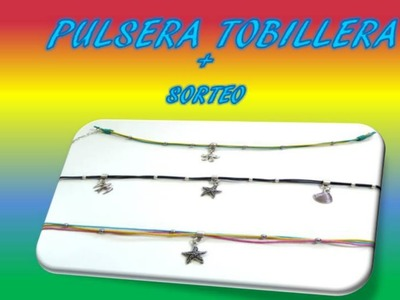 Pulsera tobillera + sorteo.Manualidades