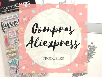Compras Troqueles Aliexpress | Scrapbooking