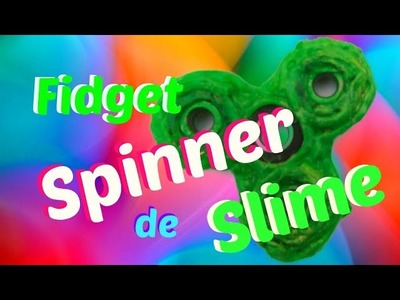 DIY: HAZ TU FIDGET SPINNER CASERO DE SLIME FÁCIL Y RÁPIDO - CÓMO HACER UN SPINNER CASERO