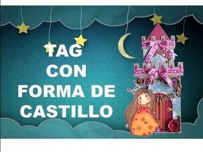 TUTORIAL DIY SCRAP TAG GIGANTE CON FORMA DE CASTILLO