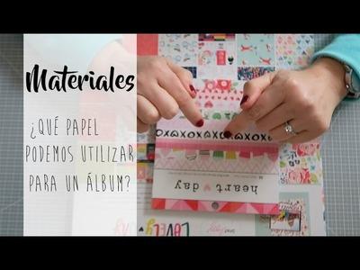 Materiales: ¿qué papel usar para un álbum? Colaboración con Scraperas Unidas España
