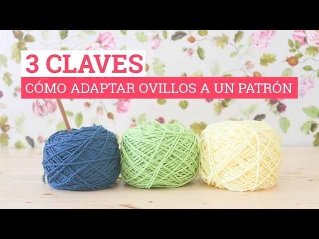 3 CLAVES: Cómo adaptar los ovillos a un patrón