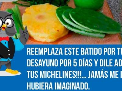 Reemplaza Este Batido Por Tu Desayuno Por 5 Días Y Dile Adiós A Tus MICHELINES!!!…