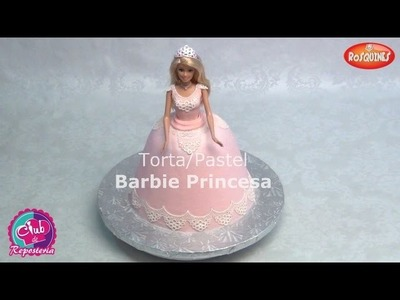 Barbie Princesa - Cómo Decorar una Torta o Pastel de Barbie