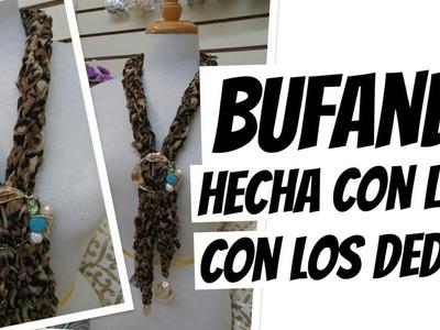 Bufanda hecha con los dedos (bisuteria)
