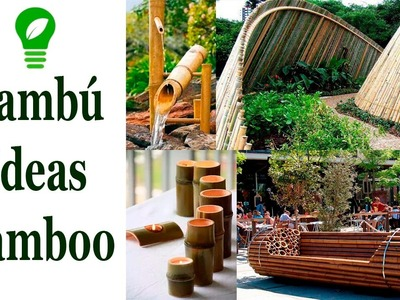 Ideas con Bambú. Ideas with Bamboo
