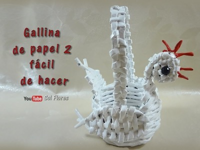Gallina de papel 2, fácil de hacer- Paper chicken 2, easy to make