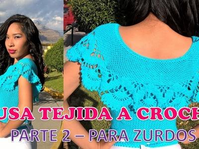 PARA ZURDOS: Blusa tejida a crochet PARTE 2 paso a paso TALLA M