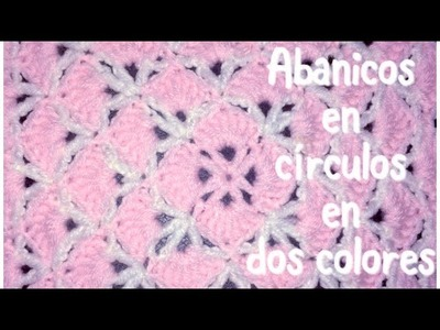 Puntada de abanicos circular en dos colores para mantitas de bebe en gancho #60