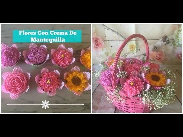 Como Hacer Flores Crema De Mantequilla+Decoracion Canasta Para Mamá