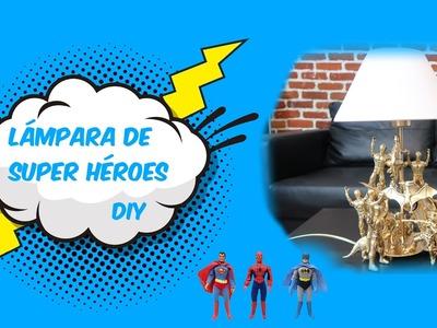 Cómo hacer una lámpara con muñecos que ya no utilizas - Lámpara de Súper Hérores DIY