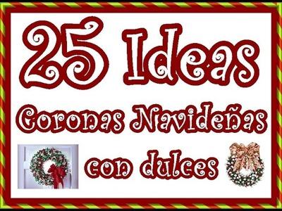 25 Ideas de Coronas Navideñas con dulces. 25 Ideas Christmas wreath with candy