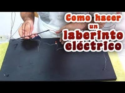 Aprende como hacer un laberinto eléctrico en casa