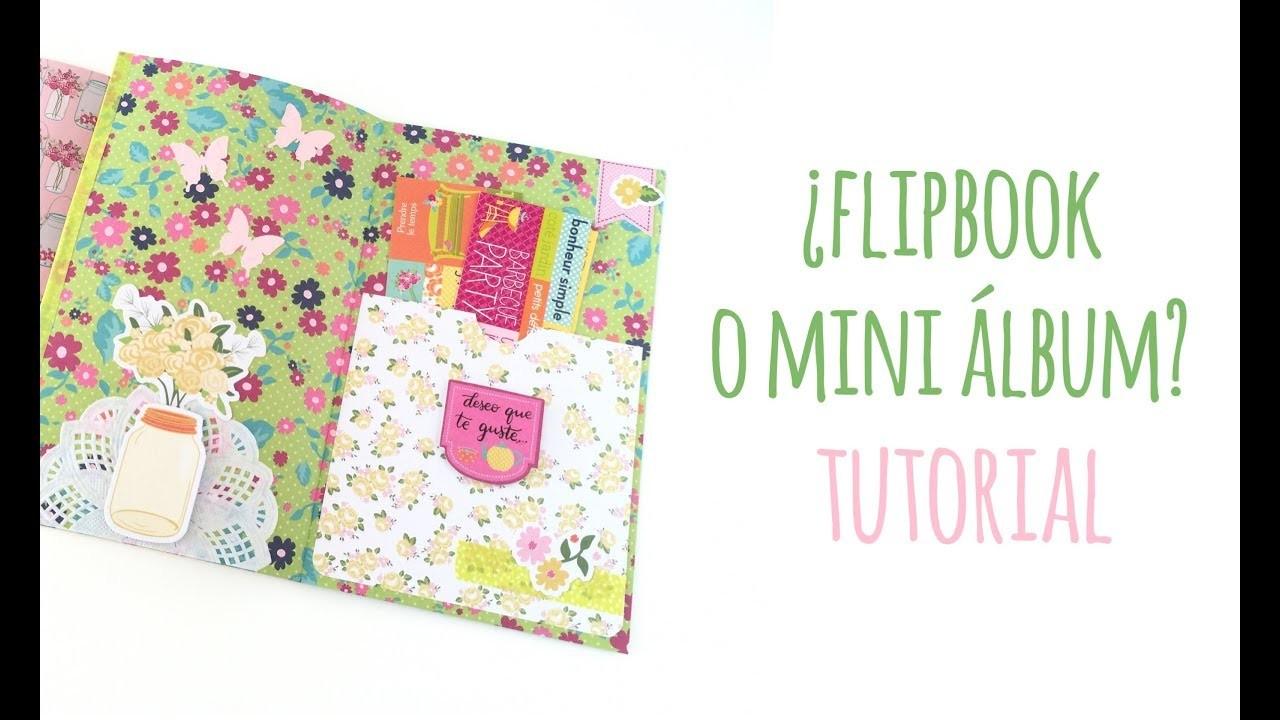 ¿Flipbook o mini álbum? - TUTORIAL Scrapbook
