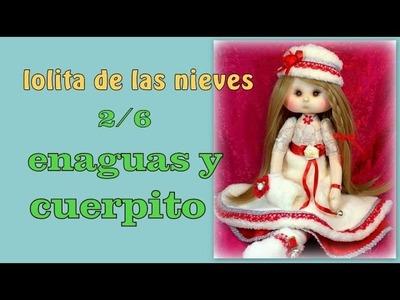 Muñeca lolita de las nieves ,  enagua y cuerpito , 2.6, video- 226