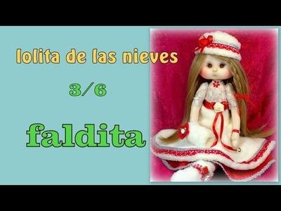 Muñeca lolita de las nieves , hacemos la faldita  3.6 , video 227