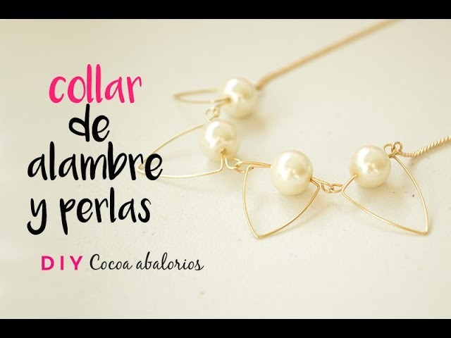 Cómo hacer un collar con perlas y alambre muy elegante