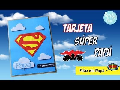 DIY Tarjeta para papá - Regalo por el día del padre - FELIZ DÍA PAPÁ| Party pop!???? |Súper papá