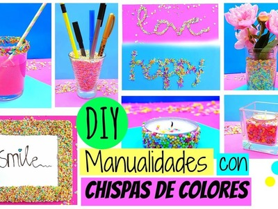 ¡¡¡7 IDEAS FANTÁSTICAS con CHISPAS DE COLORES!!! - Manualidades Fáciles